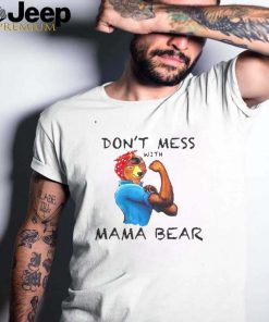 Cute Graphic Dont Mess With Mama Bear T shirt